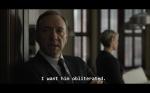 """Σκηνή από τη σειρά House of Cards με υπότιτλους διαλόγου και τον πρωταγωνιστή να λέει """"I want him obliterated"""""""