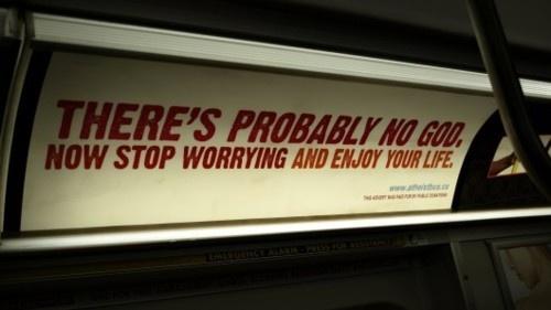 """Διαφήμιση στο μετρό του Λονδίνου με κείμενο: """"There's Probably God. Now Stop Worrying and Enjoy Your Life."""""""